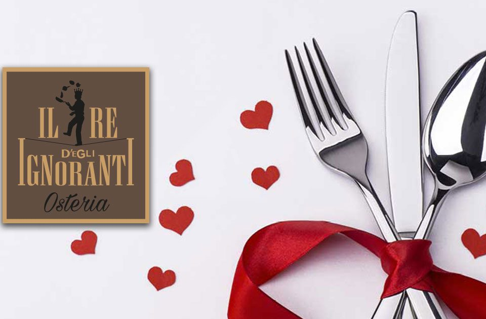 Menu San Valentino Osteria Il Re Degl'Ignoranti