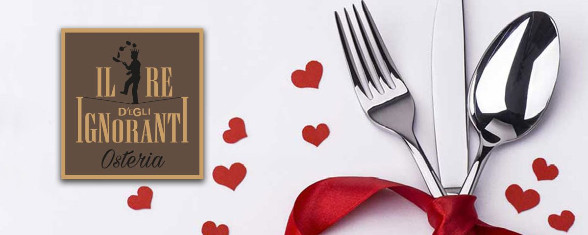 Menu San Valentino Osteria Il Re Degl'Ignoranti