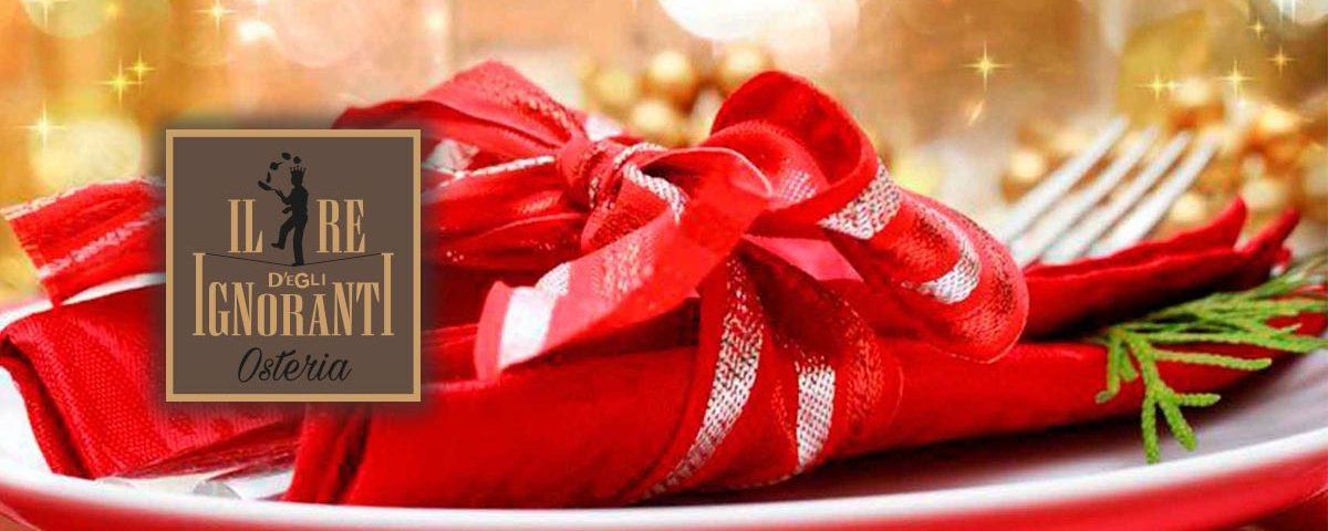 Pranzo di Natale all'Osteria il Re Degl'Ignoranti